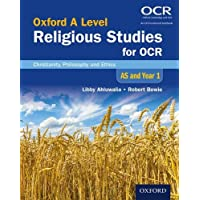 Oxford A Level Religious Studies for OCR: AS and Year 1 Student Book: Christianity, Philosophy and Ethics