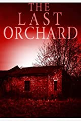 The Last Orchard (EMP Survival in a Powerless World- Series Book 8) Kindle Edition