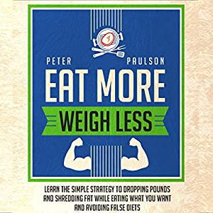 Eat More, Weigh Less Audiobook