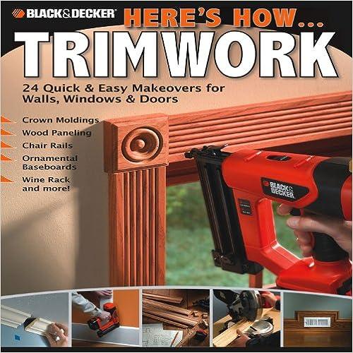 Black & Decker Here's How...Trimwork
