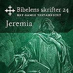 Jeremia (Bibel2011 - Bibelens skrifter 24 - Det Gamle Testamentet)    KABB