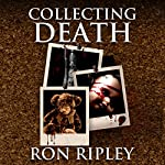 Collecting Death: Haunted Collection Series, Book 1 | Ron Ripley