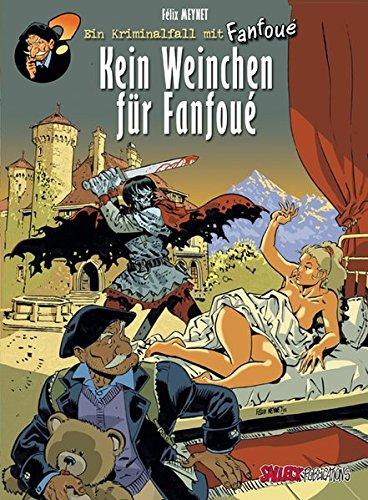 Fanfoue, Band 2: Kein Weinchen für Fanfoue, Vorzugsausgabe Gebundenes Buch – 1. Juni 2015 Felix Meynet Eckart Schott Salleck Publications 3899085868