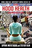 The Hood Health Handbook: A Practical Guide to Health and Wellness in the Urban Community (Volume Two)