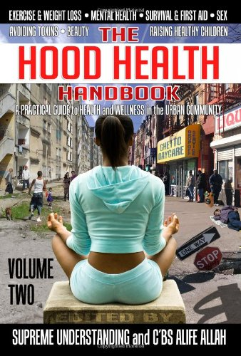The Hood Health Handbook: A Practical Guide to Health and Wellness in the Urban Community (Volume Two) PDF Text fb2 ebook