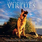 German Shepherd Virtues: Lessons Learned from Our Faithful Companions