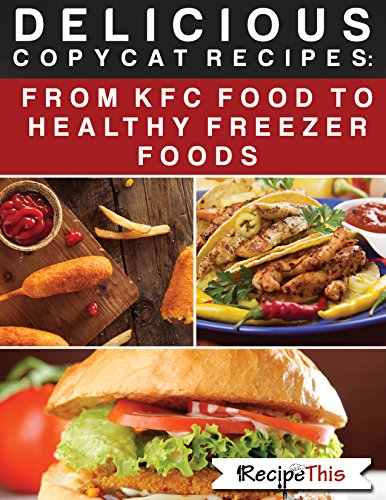 delicious-copycat-recipes-from-kfc-food-to-healthy-freezer-food