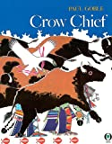 Crow Chief, Paul Goble, 0531070646