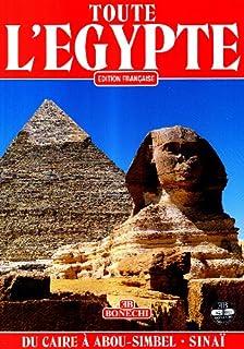 Toute l'Egypte : du Caire à Abou-Simbel et le Sinaï, Chalaby, Abbas