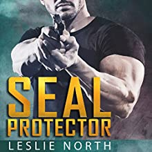 SEAL Protector: Brothers in Arms, Book 2 Audiobook by Leslie North Narrated by Sean Patrick
