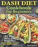 Dash Diet Cookbook for Beginners: 21-Day Dash