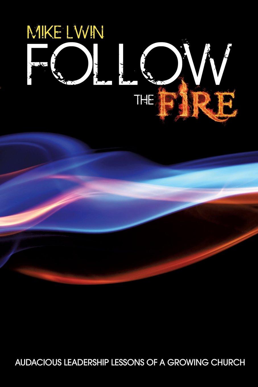 Read Online Follow the Fire ebook