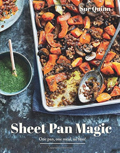 Sheet Pan Magic One Pan, One Meal, No Fuss! [Quinn, Sue] (Tapa Dura)