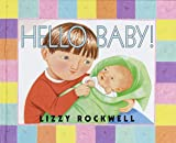 Hello, Baby!, Lizzy Rockwell, 0517800128