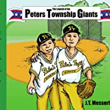 The Legend of the Peters Township Giants, J. T. Messerly, 1420844237