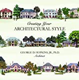 Creating Your Architectural Style, George D. Hopkins, 1589807197