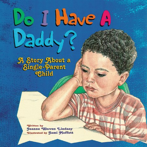 Do I Have a Daddy?: A Story About a Single-Parent Child - Jeanne Warren Lindsay