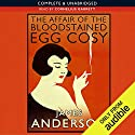 The Affair of the Bloodstained Egg Cosy Hörbuch von James Anderson Gesprochen von: Cornelius Garrett