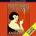 The Affair of the Bloodstained Egg Cosy Hörbuch von James Anderson Gesprochen von: Cornelius Garrett