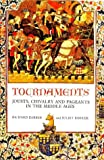 Tournaments: Jousts, Chivalry and Pageants in the Middle Ages