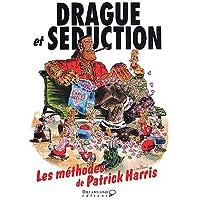 Drague et séduction. : Les méthodes de Patrick Harris