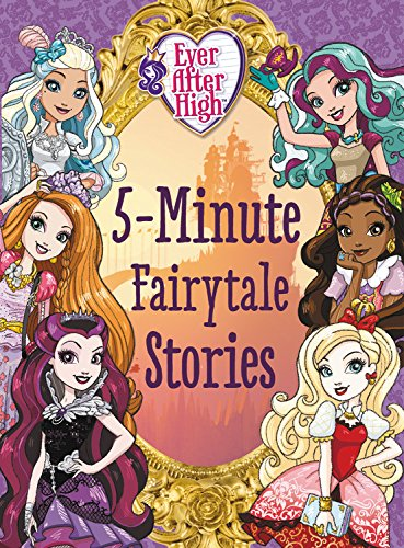 Download Ever After High: 5-Minute Fairytale Stories ebook