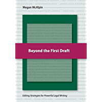 Beyond the First Draft: Editing Strategies for Powerful Legal Writing