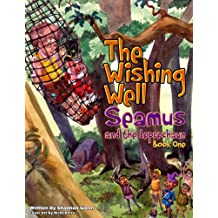 The Wishing Well (Seamus and the Leprechaun Book 1)