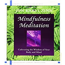 Mindfulness Meditation - Cultivating the Wisdom of Your Body and Mind