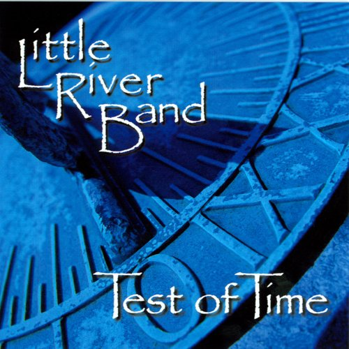 Little River Band Greatest Hits Little River Band: Test Of Time By Little River Band On Amazon Music