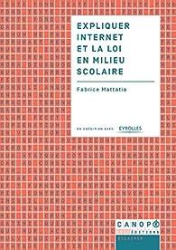Expliquer internet et la loi en milieu scolaire par Fabrice Mattatia