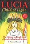 Lucia, Child of Light: The History an...