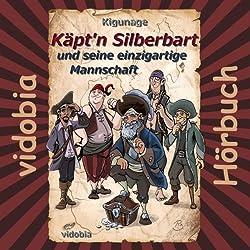 Käpt'n Silberbart und seine einzigartige Mannschaft: 23 Piraten-Geschichten für Klein und Groß (Käpt'n Silberbart 1)