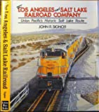 The Los Angeles and Salt Lake Railroad, John R. Signor, 0870951017
