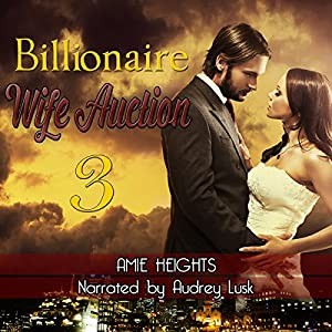 Billionaire Wife Auction 3 Audiobook