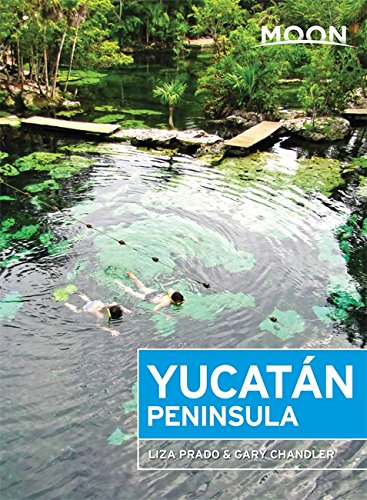 Moon Yucatán Peninsula (Moon Travel Guides)