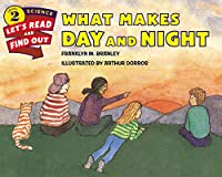 What Makes Day And Night (Let's Read And Find Out