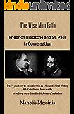The Wise Man Path: Friedrich Nietzsche and St. Paul  in Conversation