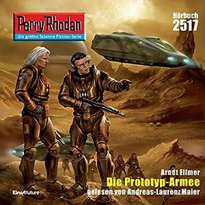 Die Prototyp-Armee (Perry Rhodan 2517) Hörbuch