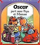 Oscar part sans papa et maman à la montagne