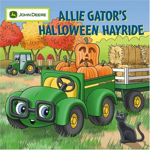 [Allie Gator's Halloween Hayride (John Deere (Running Press Kids))] (Customs For Halloween Ideas)
