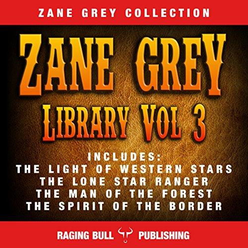 Zane Grey Library, Volume 3