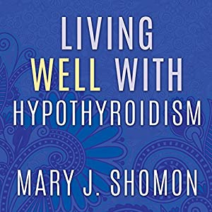 Living Well with Hypothyroidism Audiobook