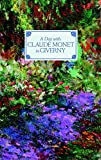 img - for A Day with Claude Monet in Giverny book / textbook / text book