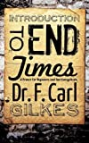 Introduction to the Endtimes, F. Carl Gilkes, 1615791051