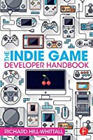 The Indie Game Developer Handbook Front Cover