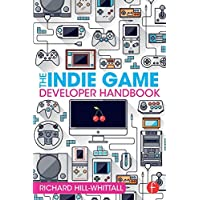 The Indie Game Developer Handbook