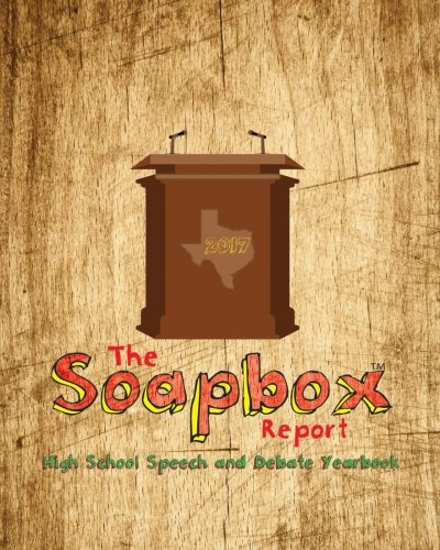 The Soapbox Report - Yearbook of High School Speech and Debate (2017) PDF