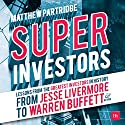 Superinvestors: Lessons from the Greatest Investors in History Audiobook by Matthew Partridge Narrated by Fenella Fudge, Simon Rose, David Ricardo,  Pearce, Glenn Thompsett, Ed Bowsher, Gavin Oldham