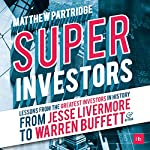 Superinvestors: Lessons from the Greatest Investors in History | Matthew Partridge